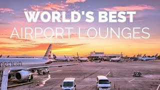 Worlds best airport lounges