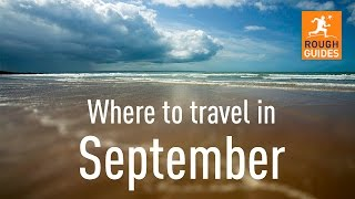 The best places to travel in September